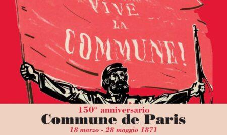 150° anniversario della Commune de Paris (18 marzo – 28 maggio 1871)